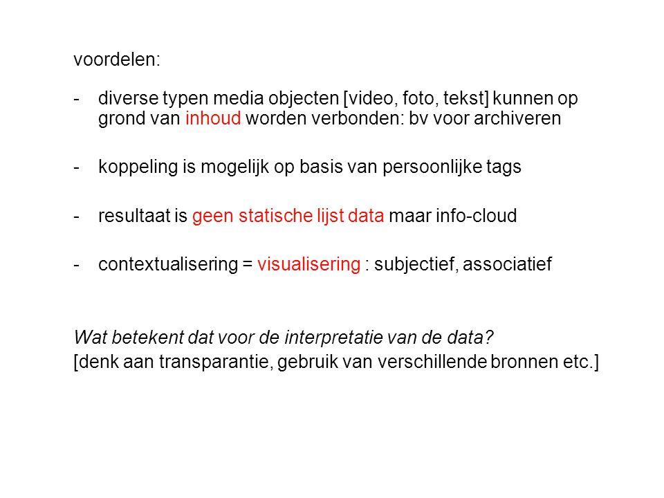 voordelen: diverse typen media objecten [video, foto, tekst] kunnen op grond van inhoud worden verbonden: bv voor archiveren.